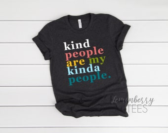 3f4aa80d7 Kind People Are My Kinda People, COLORFUL Unisex T-shirt, Be Kind, Kindness  Matters Shirt, Mama Shirt, Good Vibes Shirt, Gift Idea