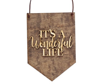 It's a Wonderful Life, Wood Sign, Wall Decoration, Gifts for Her, Banner, Wall Hanging, Wedding Gift Ideas, Life Quotes, Bridal Shower
