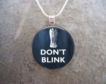 Doctor Who Jewelry - Don't Blink - Glass Pendant Necklace - Free Shipping - Style DW-DONTBLINK