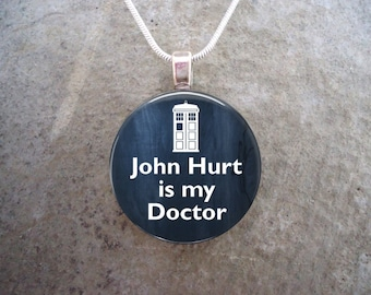 Doctor Who Jewelry - John Hurt is my Doctor - Glass Pendant Necklace