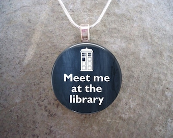 Doctor Who Jewelry - Glass Pendant Necklace - Meet Me At The Library