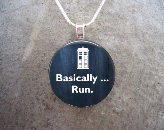 Doctor Who Jewelry - Glass Pendant Necklace - Basically... Run