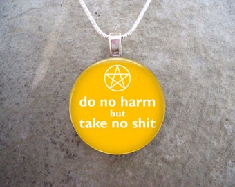Wiccan Jewelry - Glass Pendant Necklace - Do No Harm But Take No Sh*t - Yellow - Free Shipping - Style DNH-YELLOW