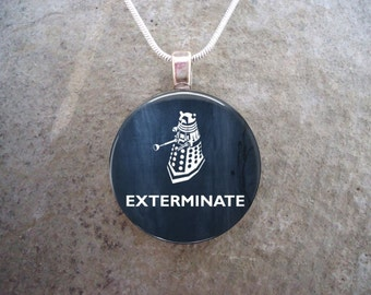 Doctor Who Jewelry - EXTERMINATE - 1 Inch Diameter Domed Glass Pendant Necklace - Made in Canada - Free Shipping - sku DW-EXTERMINATE