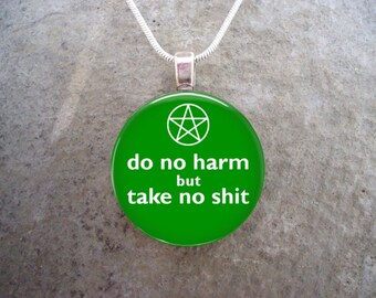 Bright Green Wiccan Jewelry - 1 Inch Diameter Glass Pendant Necklace - Do No Harm But Take No Sh*t - Green - Free Shipping - Style DNH-GREEN