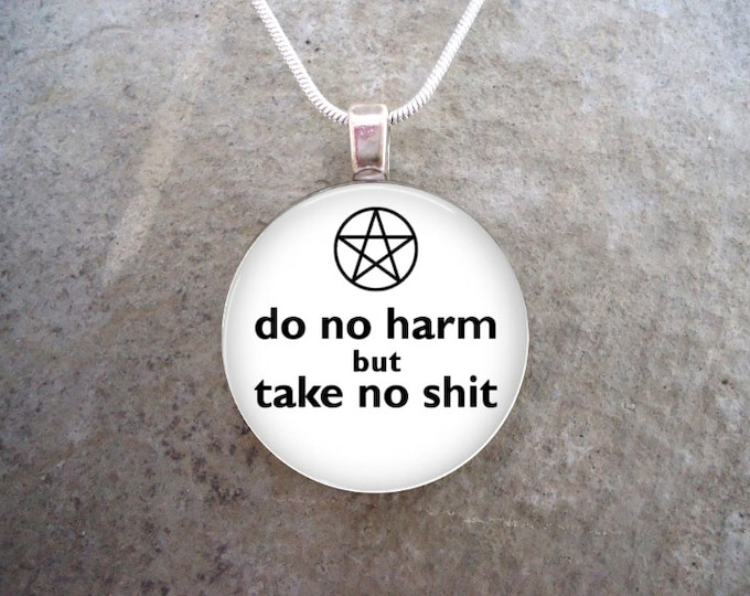 Wiccan Jewelry - Glass Pendant Necklace - Do No Harm But Take No Sh*t - White