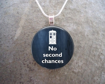 Doctor Who Jewelry - Glass Pendant Necklace - No Second Chances