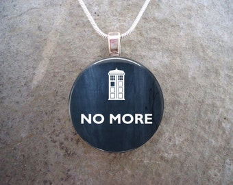 Doctor Who Jewelry - No More - Glass Pendant Necklace