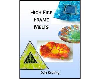 High Fire Frame Melts, Fused Glass PDF E-book