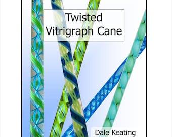 Twisted Vitrigraph Cane, PDF E-Book