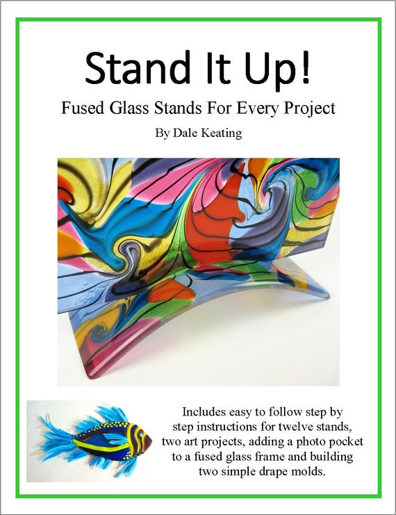 Stand It Up Fused Glass Stands For Every Project Pdf E Book Etsy