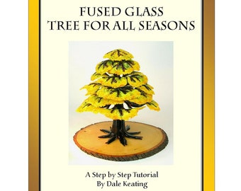 Fused Glass Tree For All Seasons, PDF E-Pattern, Tutorial