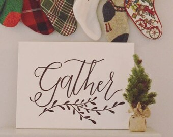 gather canvas sign- hand lettered- calligraphy- hand painted
