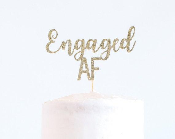 Engaged AF Cake Topper - Glitter - Bachelorette Party. Bridal Shower. Engagement Prop. Bride to Be. Engagement Cake. Engagement Party.