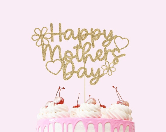 Happy Mothers Day Cake Topper - Glitter Cardstock - Happy Mom Day. Gift for Mom. Mothers Day Party Decoration. Mothers Day Cake Decoration.