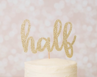 Half Cake Topper - Glitter - Smash Cake Topper. Half Birthday. Six Month Cake Topper. Birthday Party. 1/2 Birthday.  First Year.