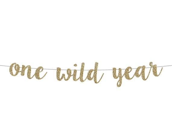 One Wild Year Banner - Cursive Banner - Birthday Decorations. Glitter Sign. Birthday Banner. First Birthday Decor. Wild One Party Theme.