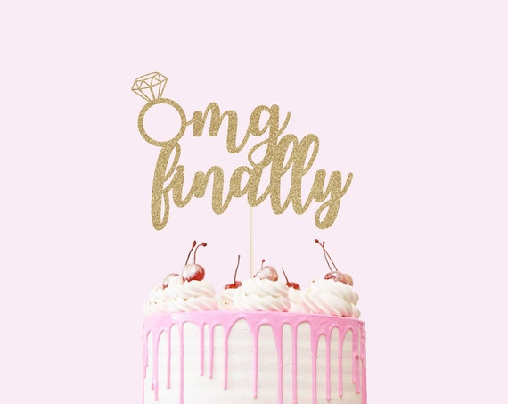 OMG Finally Cake Topper - Glitter - Wedding Cake Topper. Engagement Party. Mr and Mrs. Bachelorette Party Decor. Bridal Shower Cake Topper.