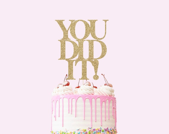 You Did It Cake Topper - Glitter - Funny Graduation Cake. Grad 2021. Graduation Party Decorations. Graduation Cake Topper. Retirement Decor.