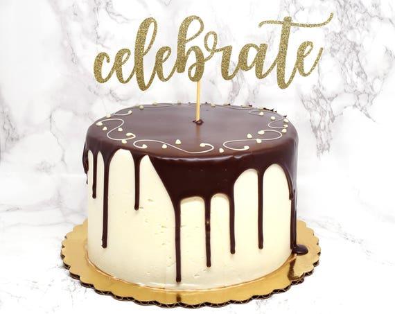 Celebrate Cake Topper - Glitter - Engagement Party. Bachelorette Party. Bridal Shower. Birthday Cake Topper. Bride to Be. Engagement Cake.