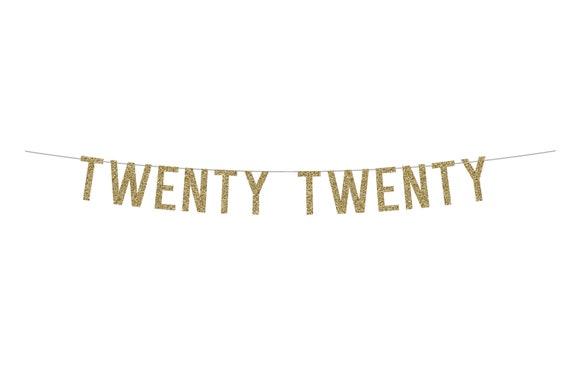 TWENTY TWENTY - Glitter Banner - New Years Eve Decorations. New Years Party Decor. 2020. Graduation 2020. New Years Eve Wedding.