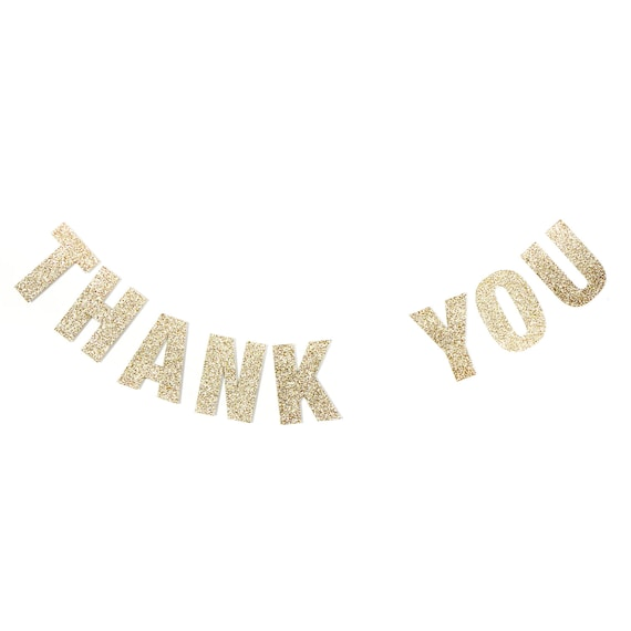 THANK YOU Gold Glitter Banner - Glitter Letters. Wedding. Bachelorette. Bridal Shower. First Birthday. Photo Prop. Baby Shower.