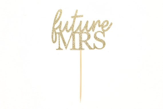 Future Mrs Cake Topper - Glitter - Engagement Party. Bachelorette Party. Bridal Shower Decor. Engagement Cake Decoration. Bride to Be.