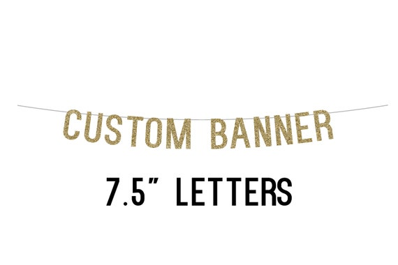 Party Banner - Glitter - Custom Text - 7.5 inch Letters - Bachelorette Party. Personalized Party Decor. Glitter Sign. Custom Name Banner.
