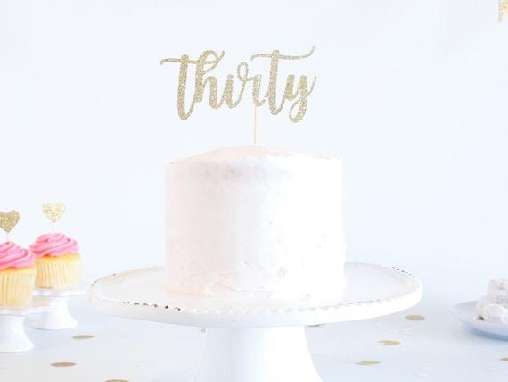Thirty Cake Topper - Glitter - Birthday Cake Topper. Funny Birthday. 30th. Dirty Thirty. Thirtieth Birthday Decor. 30th Cake Smash.