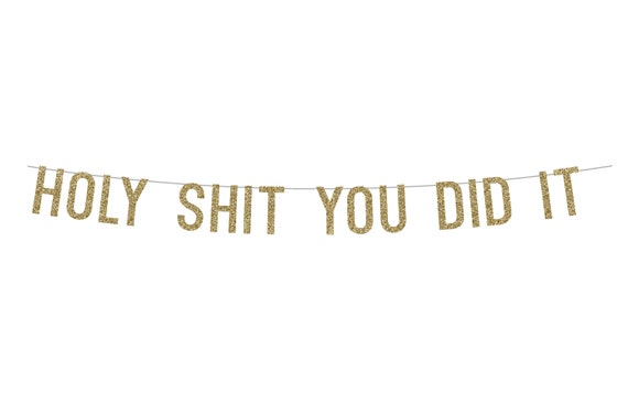 Holy Shit You Did It - Glitter Banner - Retirement Party. Glitter Sign. Dorm Decor. Graduation Party Decor. Glitter Party Banner.