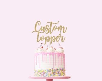 Custom Cake Topper - Glitter - First Birthday. Birthday Cake Topper. Personalized Cake Topper. Customizable Cake Sign. Wedding Cake Topper.