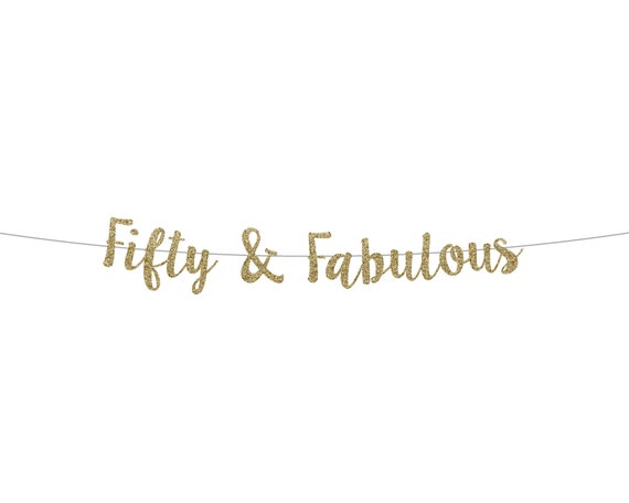 Fifty & Fabulous Banner - Cursive Banner - Birthday Decorations. Glitter Sign. Birthday Banner. 50th Birthday Decor. Fiftieth Birthday.
