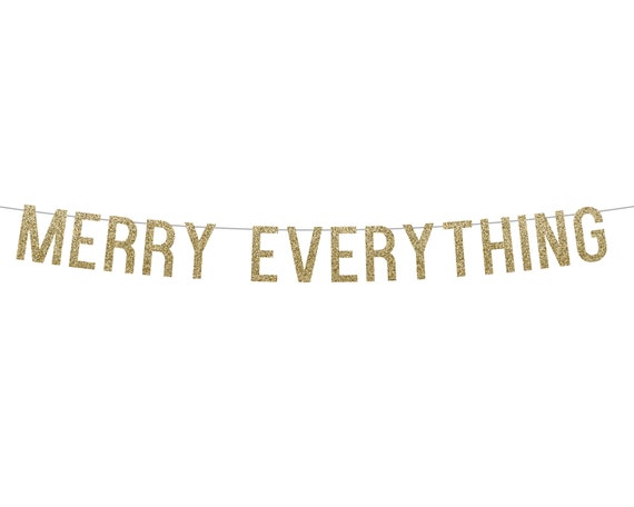 MERRY EVERYTHING - Glitter Banner - Holiday Party Decorations. Dorm Wall Decor. Quarantine Christmas. Christmas Glitter Sign. Holiday Decor.
