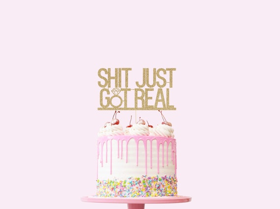Shit Just Got Real Cake Topper - Glitter - Bridal Shower Cake Topper. Wedding Cake Topper. Engagement Party. Bachelorette Party Decor.