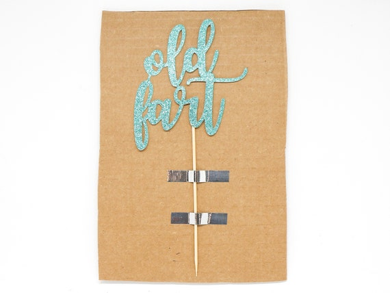 """Old Fart Cake Topper - Ready To Ship - 4.0"""" width"""