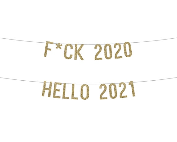 F*CK 2020 - HELLO 2021 - Glitter Banner - New Years Eve Decor. Glitter Sign. Goodbye 2020. Glitter Party Sign. New Years Party Decorations.