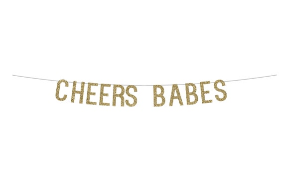CHEERS BABES - Glitter Banner - Bachelorette Party Decorations. Bridal Shower. Birthday Party Decor. Dorm Wall Decor. 30th Birthday for Her.