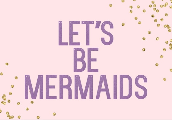 LET'S BE MERMAIDS - Glitter Banner - Bachelorette Party. Mermaid Party Banner. Mermaid Theme Party. Mermaid Decorations. Mermaid Sign.