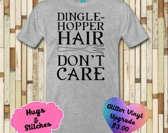Dinglehopper Hair Don't Care Shirt