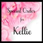Special Order for Kellie