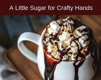 A Little Sugar for Crafty Hands - peppermint cocoa scent