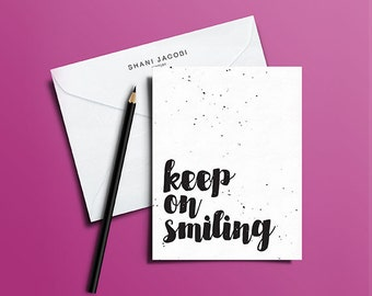 Keep On Smiling Greeting Card, Sympathy Greeting Card, Sympathy Cards, Inspirational Greeting Card, Inspirational Cards, Motivational Cards