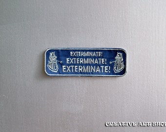 Inspired Doctor Who, *Exterminate!*  sew on Patch