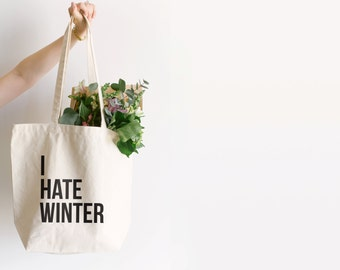 I Hate Winter Tote Bag • Funny Modern Typographic Design • Cotton Canvas Winter Tote Bag • Funny Holiday Christmas Gift • FREE SHIPPING