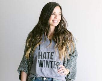 I Hate Winter Tshirt • Funny Modern Graphic Tee for Women & Men • Super Soft Tri-Blend Graphic Tee • I Hate Winter Shirt • FREE SHIPPING
