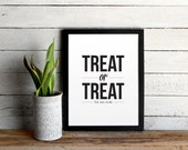 Halloween Printable Poster - Treat or Treat Typography Print - Black and White Modern DIY Halloween Decor