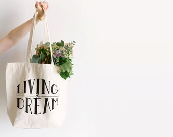 Living the Dream Tote Bag Design • Typographic Cotton Canvas Tote Bag for Moms • Unique Hand Printed Reusable Grocery Tote •FREE SHIPPING
