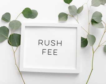 Rush Fee (Add to Cart with Other Items)