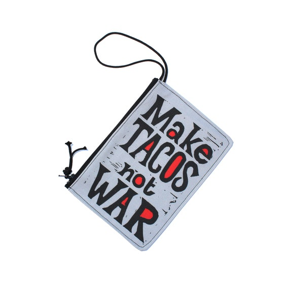 Tacos, Tacos not War, wristlet, flat bag, small bag, zipper pouch, clear, vegan