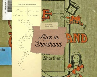 Alice in Wonderland Junk Journal Kit, Digital print, Alice's Adventures in Shorthand